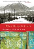 When Things Get Dark: A Mongolian Winter's Tale Cover