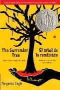The Surrender Tree/El Arbol de La Rendicion: Poems of Cuba's Struggle for Freedom/Poemas de La Lucha de Cuba Por Su Libertad