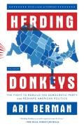 Herding Donkeys: The Fight to Rebuild the Democratic Party and Reshape American Politics Cover