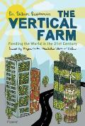 The Vertical Farm: Feeding the World in the 21st Century Cover