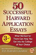 50 Successful Harvard Application Essays 3rd Edition