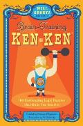 Will Shortz Presents Brain-Training Kenken: 100 Challenging Logic Puzzles That Make You Smarter