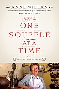 One Souffle at a Time: A Memoir of Food and France