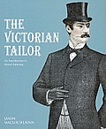 Victorian Tailor Techniques & Patterns for Making Historically Accurate Period Clothes for Gentlemen