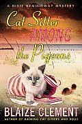 Cat Sitter Among the Pigeons (Dixie Hemingway Mysteries)