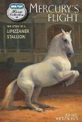 Mercury's Flight: The Story of A L (Breyer Horse Collection)