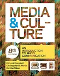 Media and Culture: an Introduction To Mass Communication (8TH 12 - Old Edition)