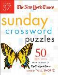 New York Times Sunday Crossword Puzzles #37: The New York Times Sunday Crossword Puzzles, Volume 37: 50 Sunday Puzzles from the Pages of the New York Times Cover