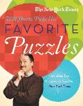 The New York Times Will Shortz Picks His Favorite Puzzles: 101 of the Top Crosswords from the New York Times Cover