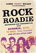 Rock Roadie: Backstage and Confidential with Hendrix, Elvis, the Animals, Tina Turner, and an All-Star Cast