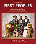 First Peoples A Documentary Survey of American Indian History 4th Edition