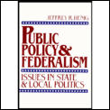 Public Policy & Federalism: Issues in State & Local Politics