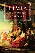 Livia Empress of Rome A Biography