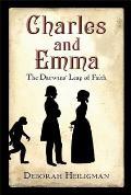 Charles & Emma The Darwins Leap of Faith