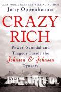 Crazy Rich Power Scandal & Tragedy Inside the Johnson & Johnson Dynasty
