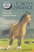 Chico's Challenge: The Story of an American Quarter Horse (Breyer Horse Collection)