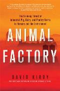 Animal Factory The Looming Threat of Industrial Pig Dairy & Poultry Farms to Humans & the Environment