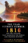 Year Without Summer 1816 & the Volcano That Darkened the World & Changed History
