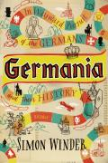 Germania: in Wayward Pursuit of the Germans and Their History (10 Edition)