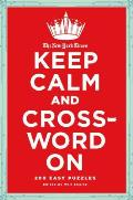 The New York Times Keep Calm and Crossword on: 200 Easy Puzzles (New York Times) Cover