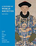 A History of World Societies: Complete Edition (Volumes I &amp; II) Cover