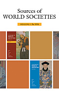 Sources of World Societies Volume 1 (8TH 09 - Old Edition)