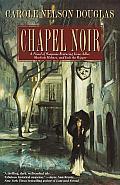 Chapel Noir: A Novel of Suspense Featuring Sherlock Holmes, Irene Adler, and Jack the Ripper