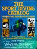 The Sport Diving Catalog: A Resource Book for All Snorkelers and Scuba Divers