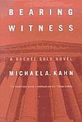 Bearing Witness A Rachel Gold Novel