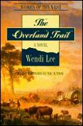 Overland Trail A Women Of The West Nov