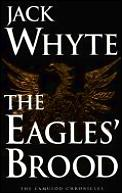 Camulod Chronicles #3: The Eagles' Brood by Jack Whyte