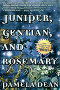 Juniper, Gentian, & Rosemary by Pamela Dean