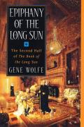 Epiphany Of The Long Sun: Book Of The Long Sun # 3 & 4 by Gene Wolfe