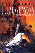 Bleak Seasons: The First Book Of Glittering Stone by Glen Cook