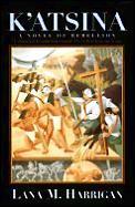 Katsina A Novel Of Rebellion