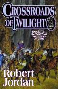 Wheel of Time #10: Crossroads of Twilight Cover
