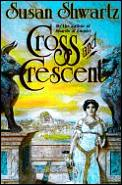 Cross & Crescent by Susan Shwartz