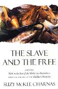 The Slave & The Free: Books 1 & 2 Of 'The Holdfast Chronicles': 'Walk To The End Of The World' &... by Suzy Mckee Charnas