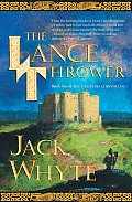 Camulod Chronicles #08: The Lance Thrower: The Camulod Chronicles #8 by Jack Whyte