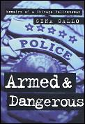 Armed & Dangerous Memoirs Of A Chicago