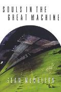 Souls In The Great Machine (Greatwinter Trilogy) by Sean McMullen