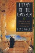Litany of the Long Sun The First Half of The Book of the Long Sun
