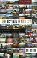 Keep Australia On Your Left A True Story of an Attempt to Circumnavigate Australia by Kayak