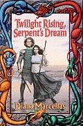 Twilight Rising Serpents Dream