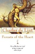 Forests Of The Heart by Charles de Lint