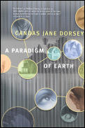 A Paradigm Of Earth by Candas Jane Dorsey