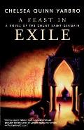 A Feast In Exile: A Novel Of Saint-Germain by Chelsea Quinn Yarbro