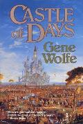 Castle Of Days by Gene Wolfe