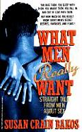 What Men Really Want Straight Talk from Men about Sex