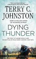 Dying Thunder The Battle Of Adobe Walls & Palo Canyon 1874